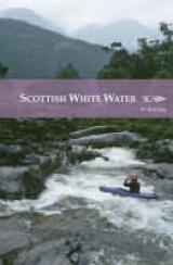 Scottish White Water: The SCA Guidebook (Scottish Canoe Association)